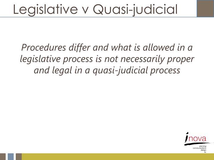 Legislative v Quasi-judicial