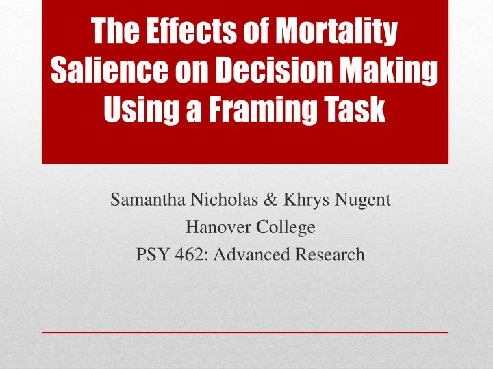 PPT - The Effects of Mortality Salience on Decision Making Using a ...