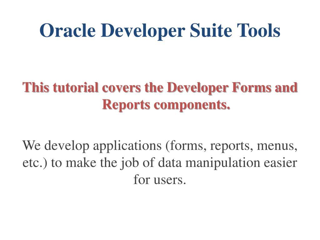 PPT - Oracle Developer Suite PowerPoint Presentation - ID