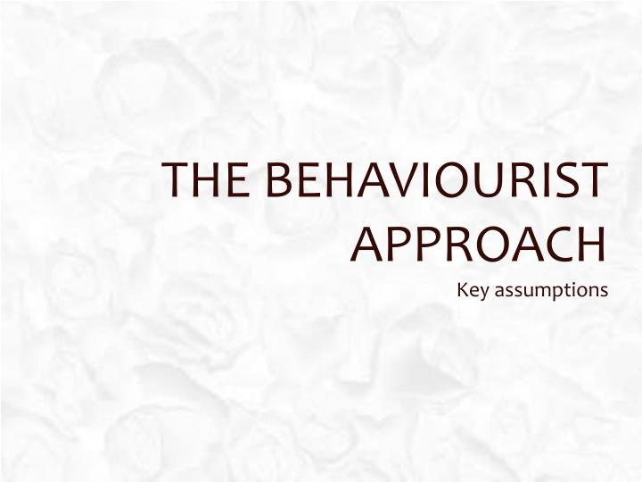 the behaviourist approach n.