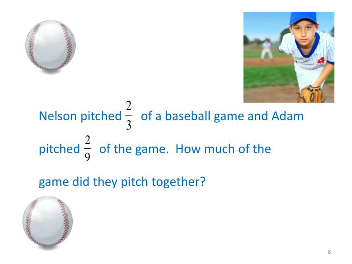Nelson pitched      of a baseball game and Adam