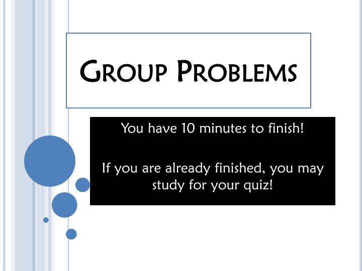 Group problems