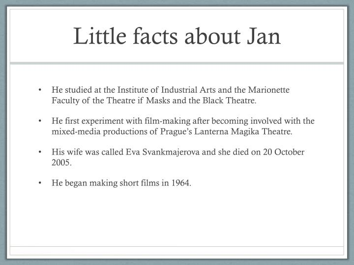 Little facts about Jan