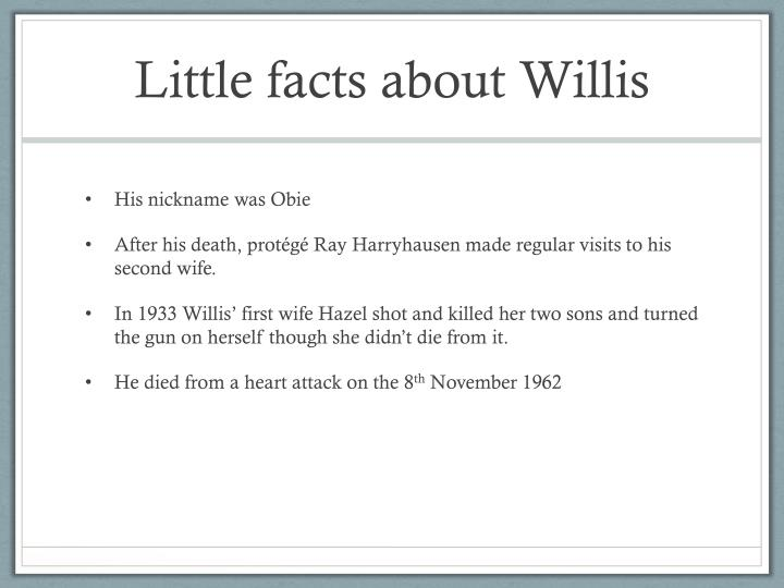 Little facts about Willis