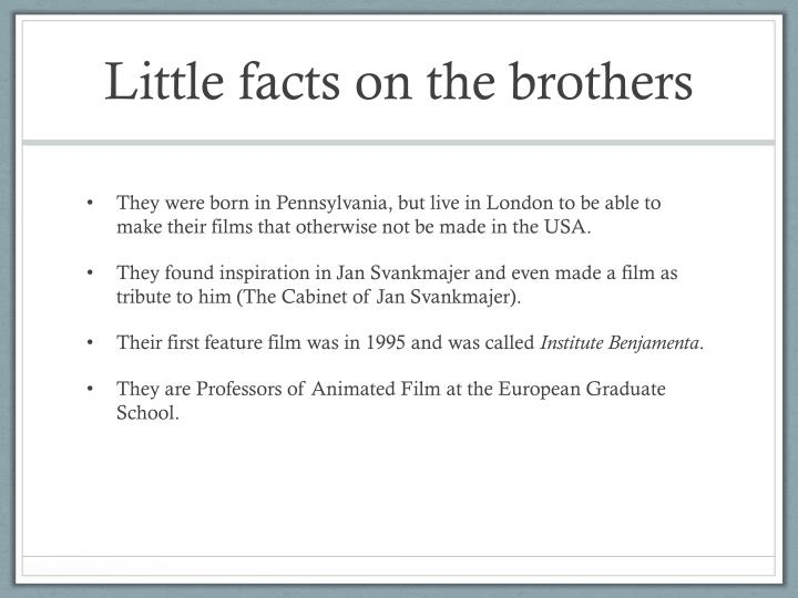 Little facts on the brothers