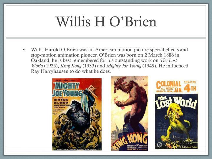 Willis H O'Brien