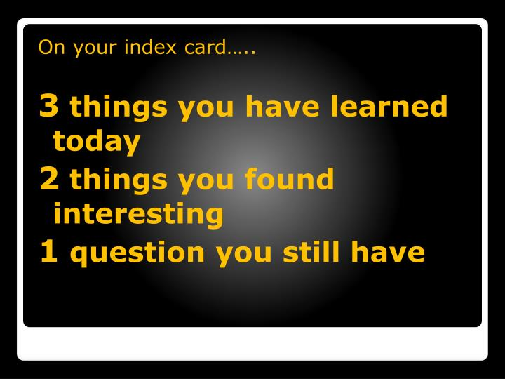 On your index card…..