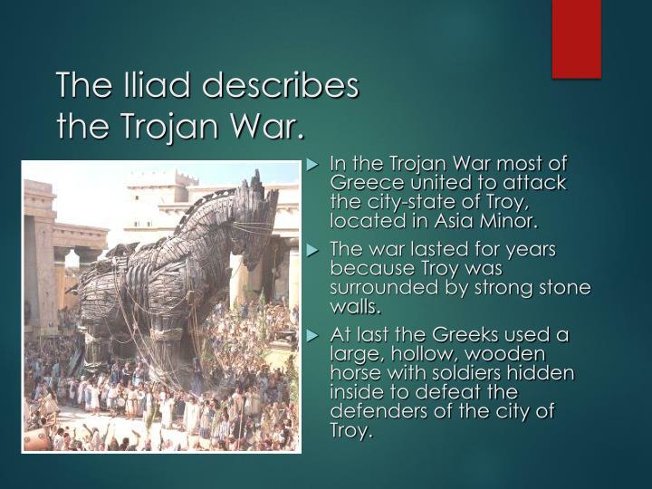 The Iliad describes