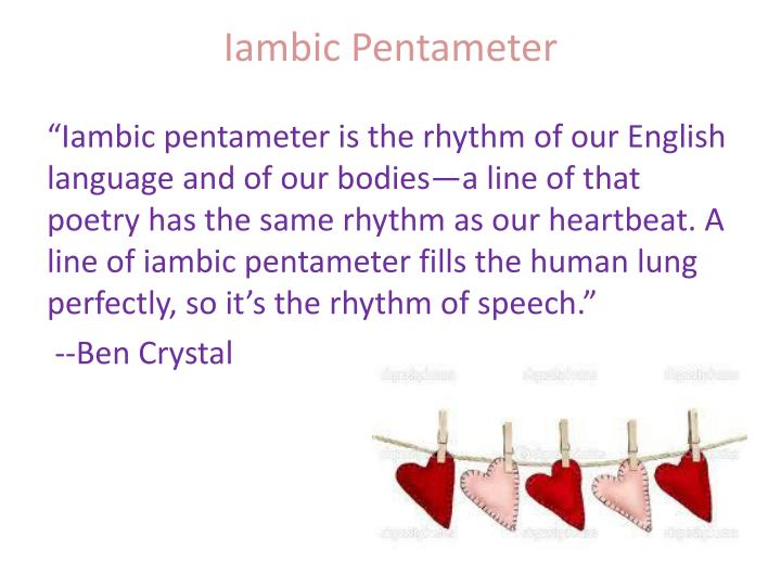 spanish tragedy iambic pentameter The poem is also written in iambic pentameter, which is an absolute characteristic of a sonnet thus the sonnet 'it isfree' is an english adaptation of petrarchan sonnet in which the personal experiences and interests of the poet are vividly expressed.