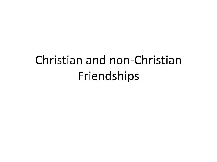 christian and non christian friendships n.