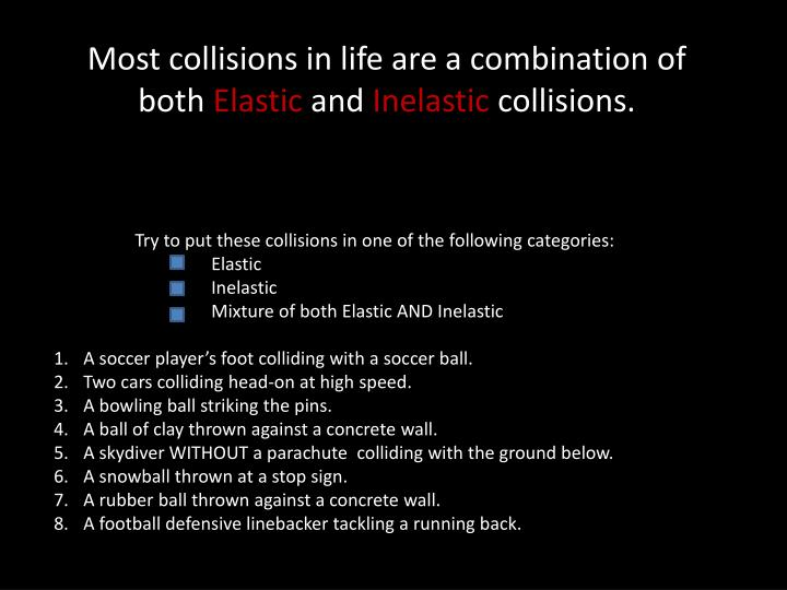 Most collisions in life are a combination of both