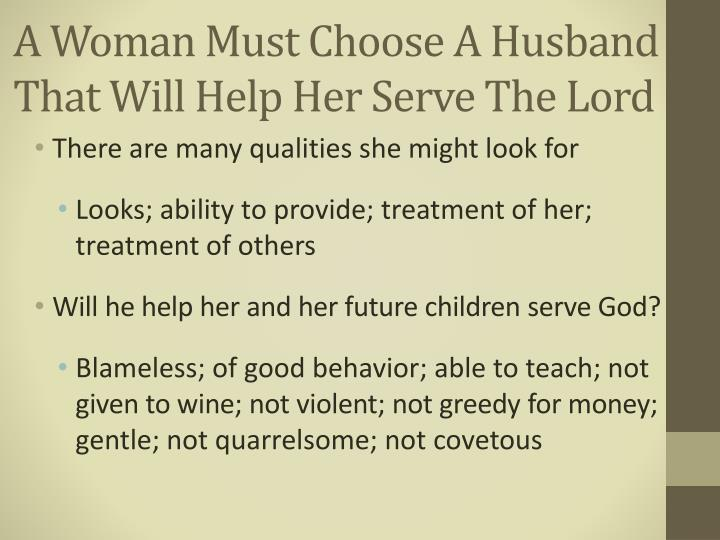 A Woman Must Choose A Husband That Will Help Her Serve The Lord