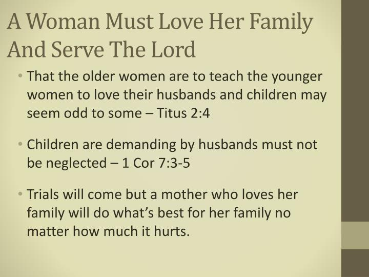 A Woman Must Love Her Family And Serve The Lord