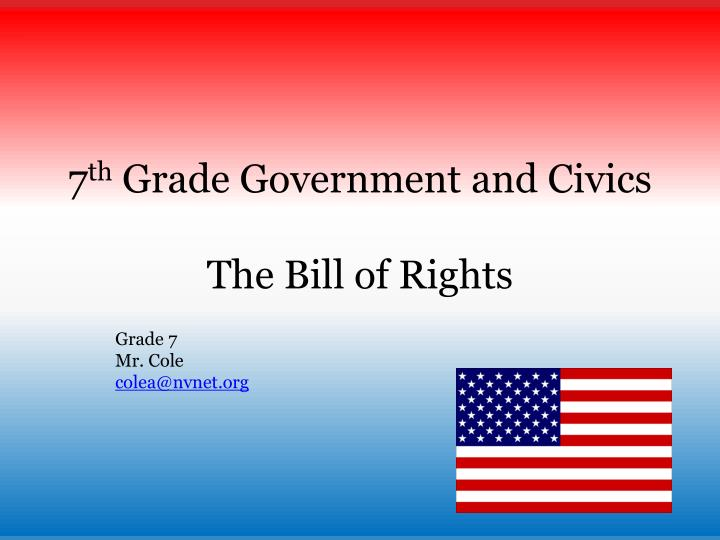 7 th grade government and civics the bill of rights n.