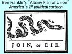 ben franklin s albany plan of union america s 1 st political cartoon