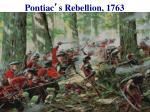 pontiac s rebellion 1763