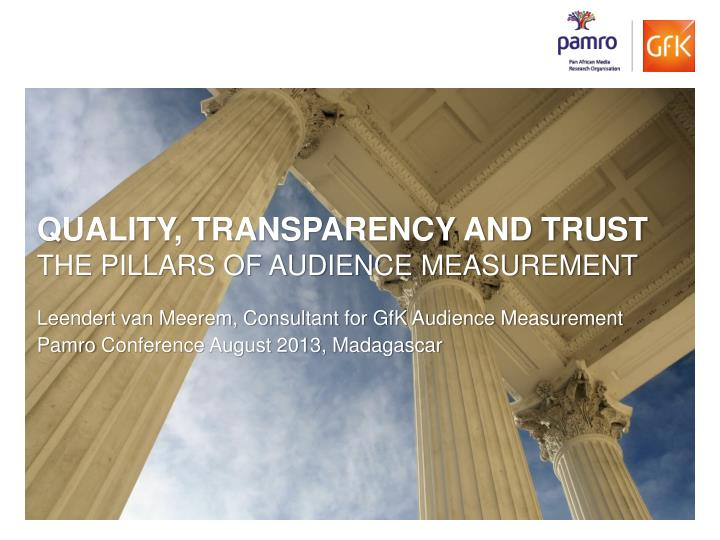 quality transparency and trust the pillars of audience measurement n.