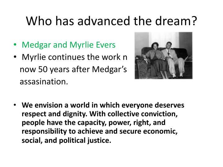Who has advanced the dream