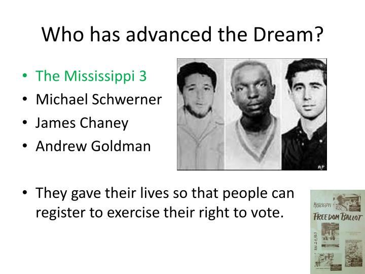Who has advanced the Dream?