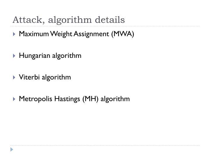 Attack, algorithm details