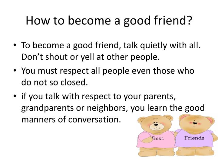 how to become good friend