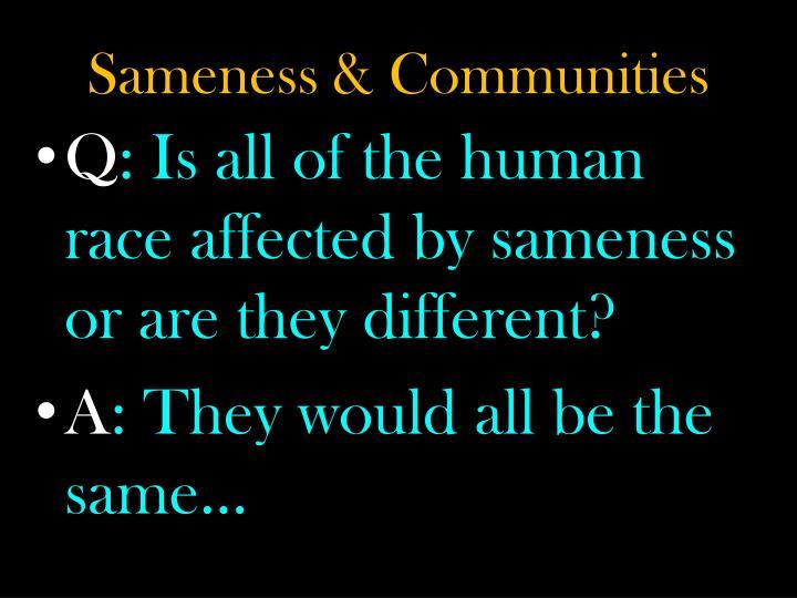 Sameness & Communities