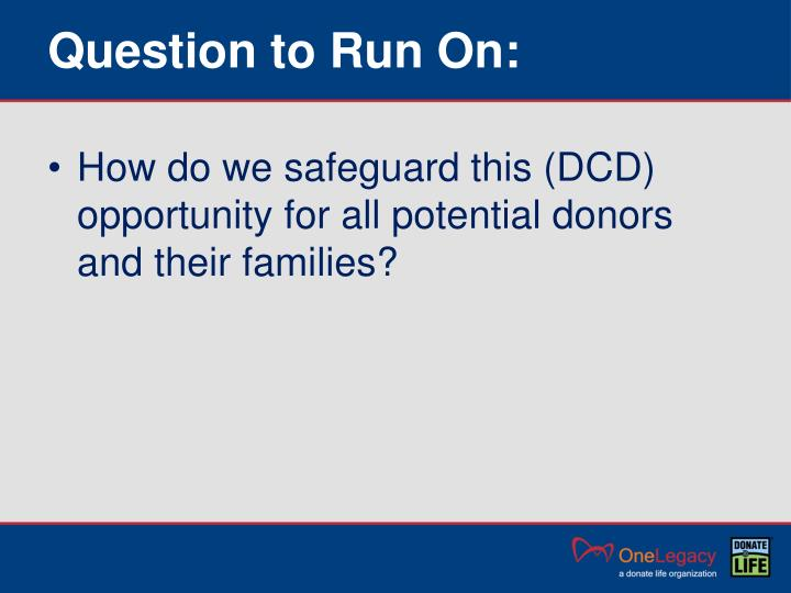 Question to Run On: