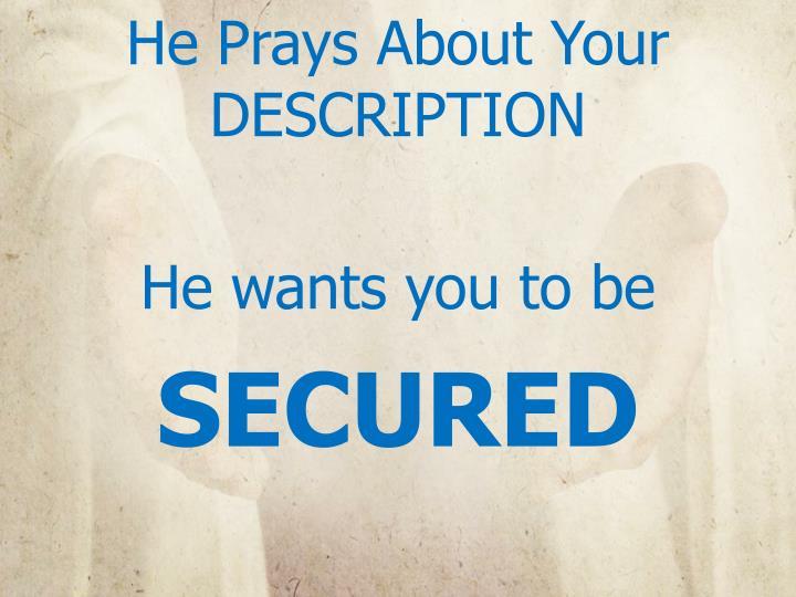 He Prays About Your DESCRIPTION