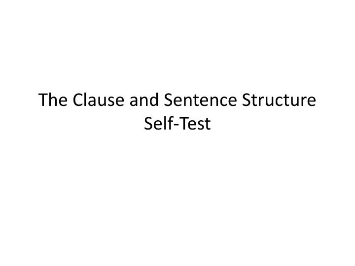 The clause and sentence structure self test