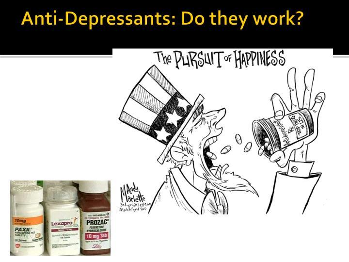 Anti-Depressants: Do they work?