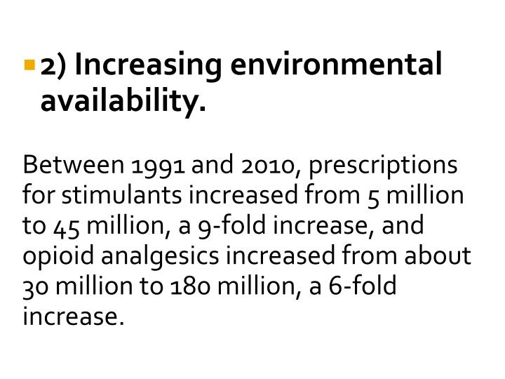 2) Increasing environmental availability.