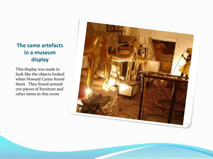 The same artefacts in a museum display