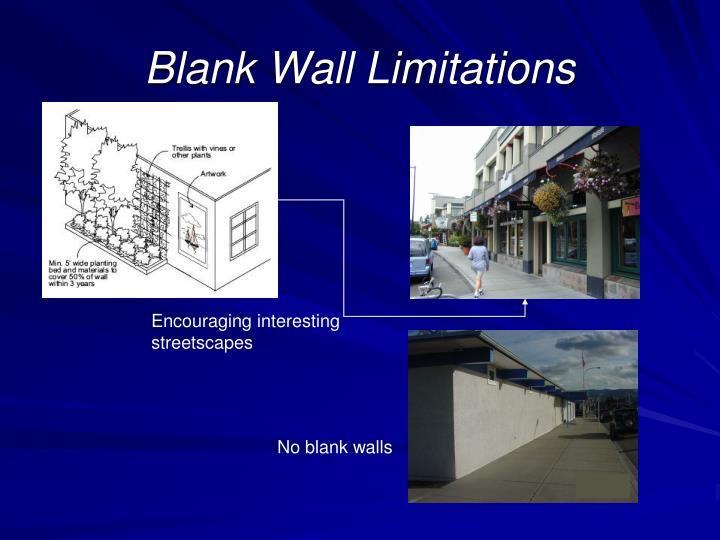 Blank Wall Limitations