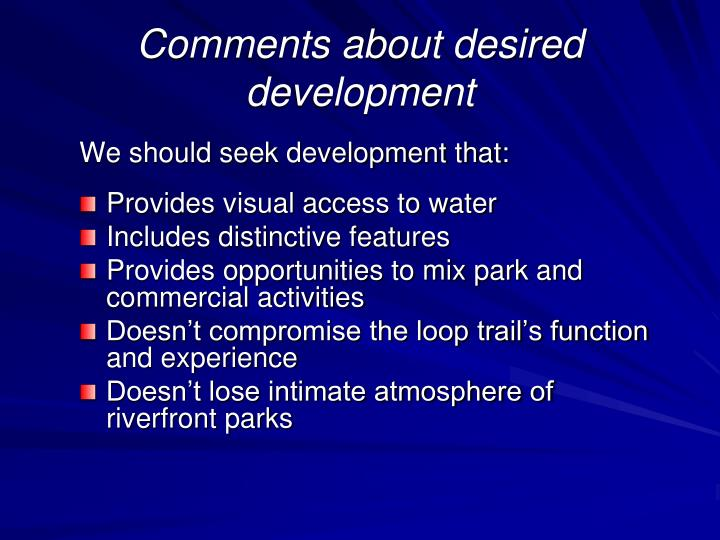 Comments about desired development