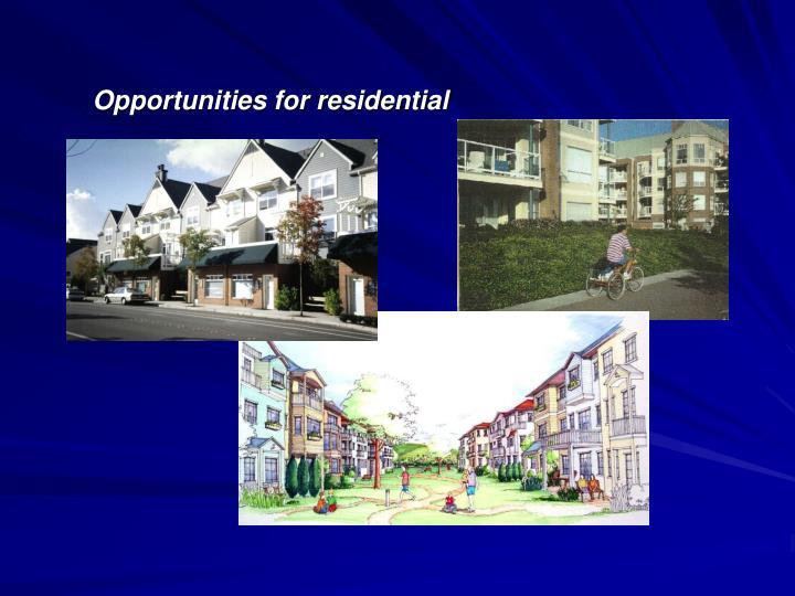 Opportunities for residential