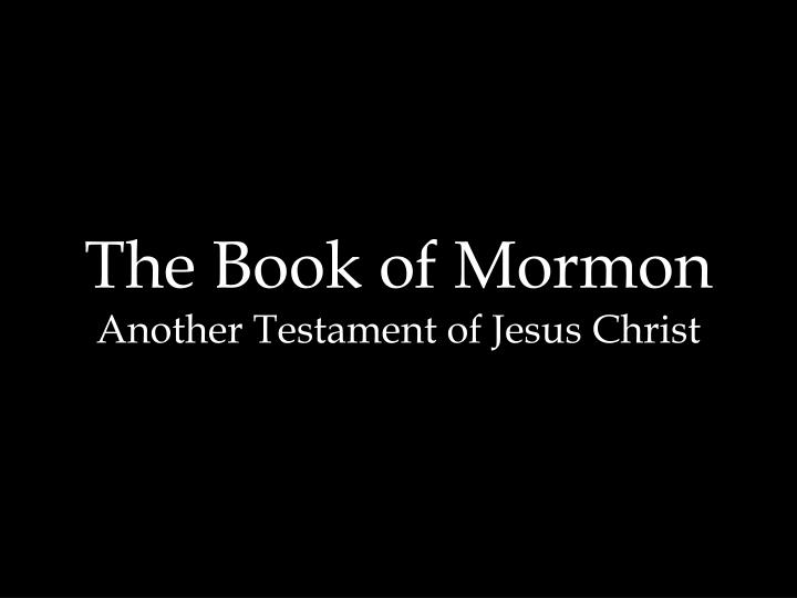 the book of mormon another testament of jesus christ n.