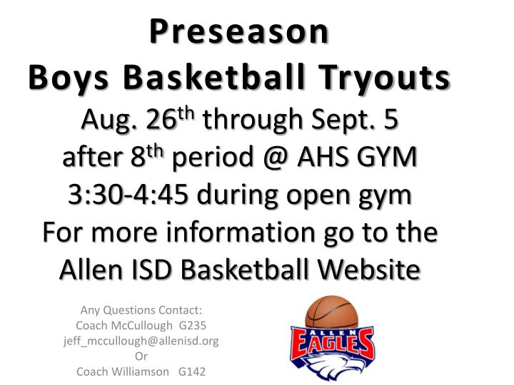 any questions contact coach mccullough g235 jeff mccullough@allenisd org or coach williamson g142