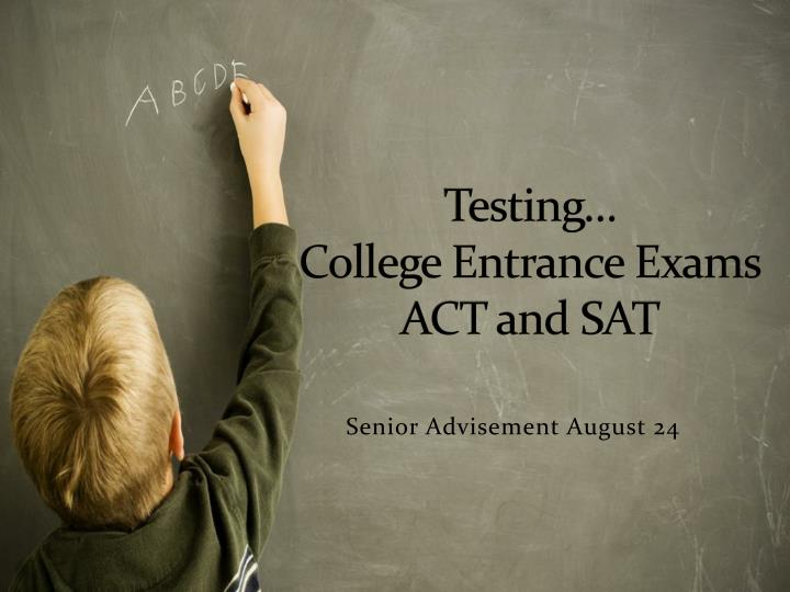 testing college entrance exams act and sat