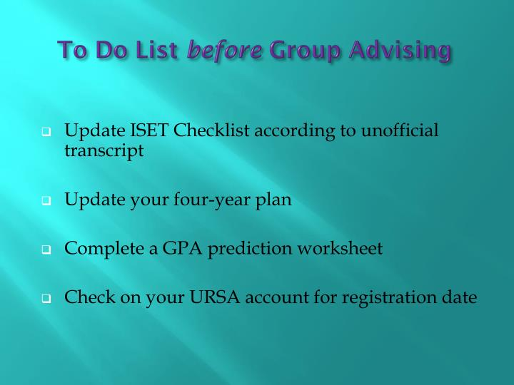 To do list before group advising