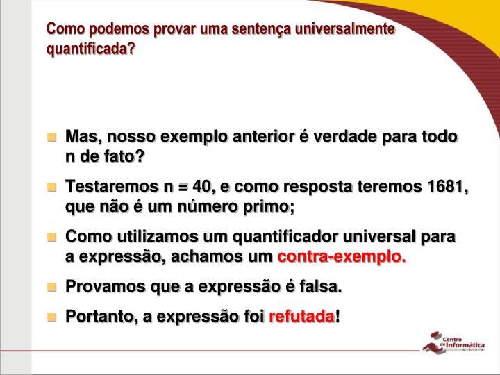 Como podemos provar uma sentença universalmente quantificada?