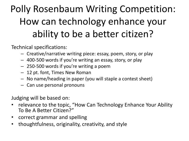Polly rosenbaum writing competition how can technology enhance your ability to be a better citizen