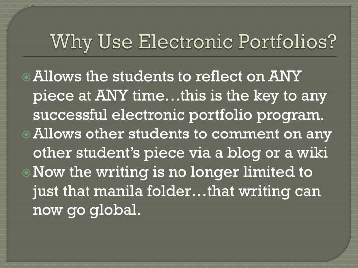 Why Use Electronic Portfolios?