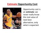 estimate opportunity cost