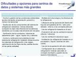 dificultades y opciones para centros de datos y sistemas m s grandes
