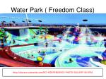 w ater park freedom class