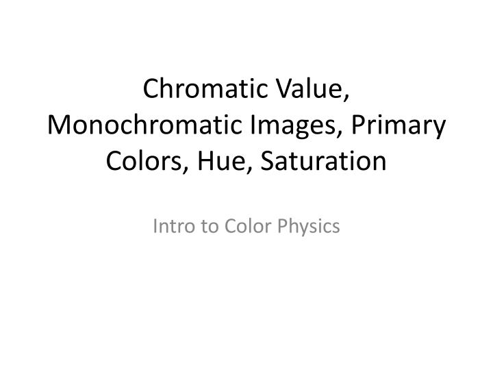 chromatic value monochromatic images primary colors hue saturation n.