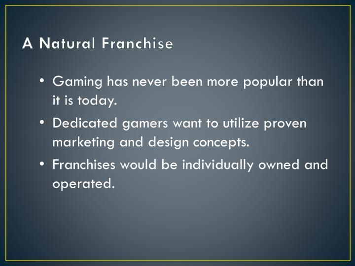 A natural franchise