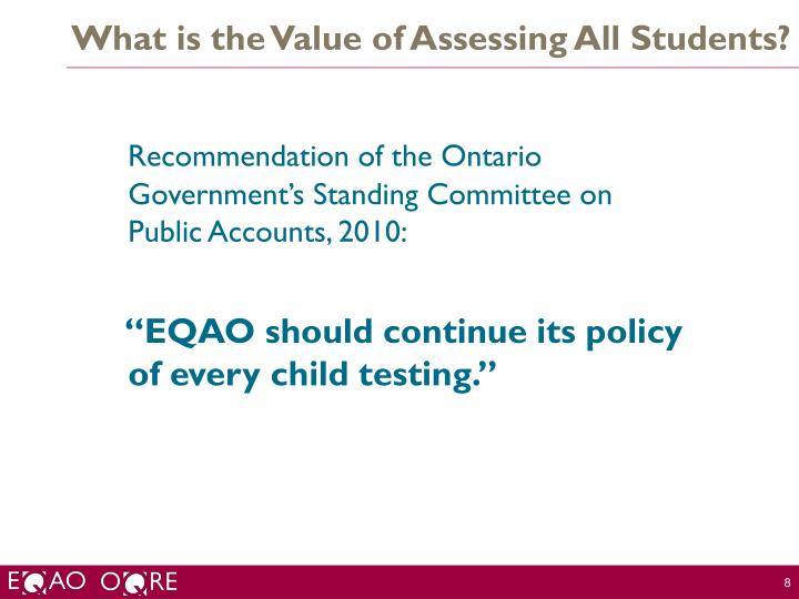 What is the Value of Assessing All Students?