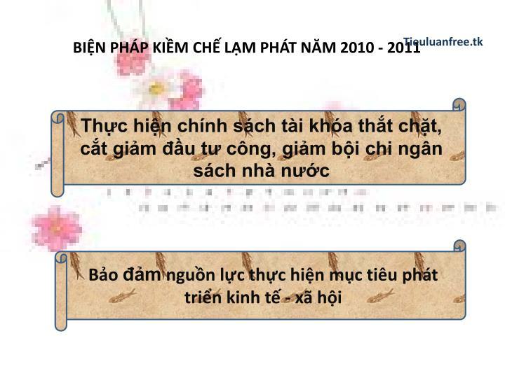 BIỆN PHÁP KIỀM CHẾ LẠM PHÁT NĂM 2010 - 2011