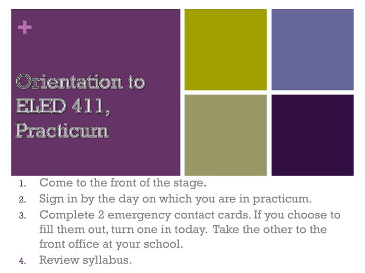 Or ientation to eled 411 practicum